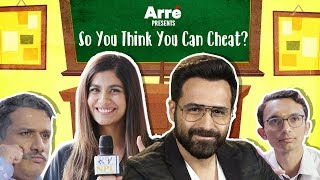 So You Think You Can Cheat ft. Emraan Hashmi & Shreya Dhanwanthary  | Why Cheat India