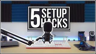 5 Setup Hacks! (#21)