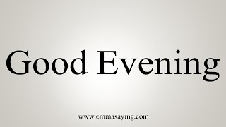How To Say Good Evening