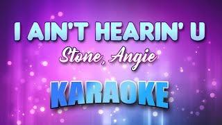 Stone, Angie - I Ain't Hearin' U (Karaoke version with Lyrics)