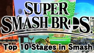 Top 10 Stages in Super Smash Brothers!