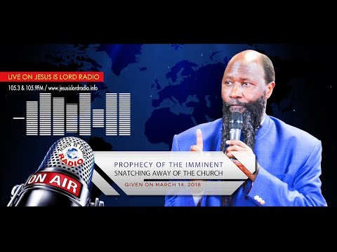 PROPHECY OF THE IMMINENT SNATCHING AWAY OF THE CHURCH - PROPHET DR. OWUOR