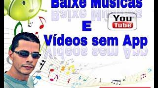 Como Baixar Músicas E Vídeos ( Sem Aplicativos )