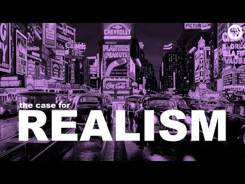 Video: The Case for Realism