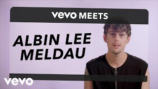 Vevo Meets Albin Lee Meldau Albin Lee Meldau has been absorbing music all his life – mom is a jazz vocalist, dad favors punk.