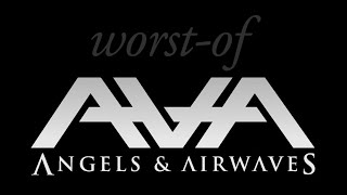 Worst-of Angels and Airwaves