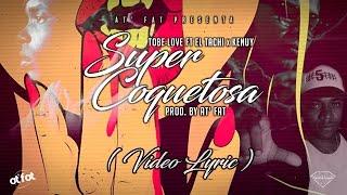 Super Coquetosa - Tobe Love (Video)