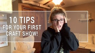 10 Tips For Your First Craft Show