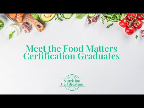Meet The Food Matters Nutrition Certification Graduates - YouTube