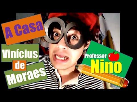 A Casa- Vinícius de Moraes | Professor Nino