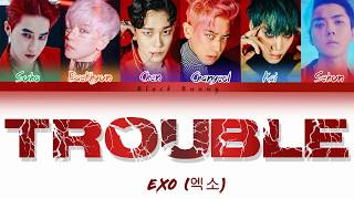 EXO (엑소) - Trouble  (Color Coded Lyrics Han/Rom/Eng/가사)