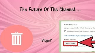 The Future Of The Channel...