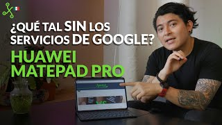 Huawei MATEPAD PRO, la probamos: tablet para trabajar, SIN SERVICIOS DE GOOGLE