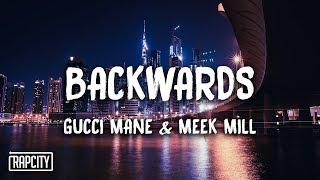 Gucci Mane   Backwards Ft. Meek Mill (Lyrics)