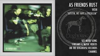 "As Friends Rust - ""Austin We Have A Problem"""