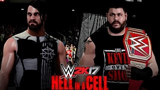WWE 2K17: Hell in a Cell 2016 - Seth Rollins vs Kevin Owens (HIAC Match for Universal Title)
