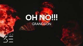 Grandson   Oh No!!! (Lyrics)
