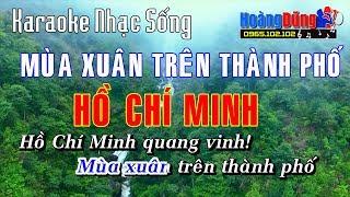 Karaoke Nhạc Sống - Mùa Xuân Trên Thành Phố Hồ Chí Minh - Beat chất lượng cao