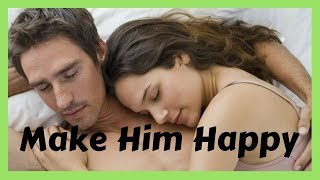 Top 5 Ways To Make Your Man Happy In Bed ✔
