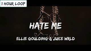 Ellie Goulding & Juice WRLD   Hate Me (1 HOUR LOOP)