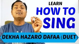 "Dekha Hazaro Dafaa - Singing Lesson ""Bollywood Singing Lessons/Tutorials"" By Mayoor"
