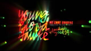 We Come Running - Youngblood Hawke