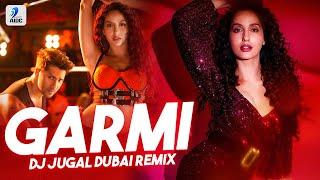 Garmi (Remix) | DJ Jugal Dubai | Street Dancer | Nora Fatehi | Varun Dhawan | Badshah | Neha Kakkar