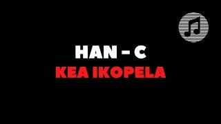 Han-C - Kea Ikopela (Unofficial Video)