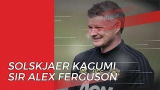 Ole Gunnar Solskjaer Ungkapkan Kekagumanya pada Sir Alex Ferguson saat Latih Manchester United