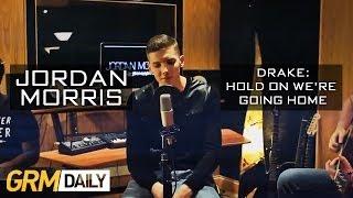 Hold On We're Going Home - Drake Jordan Morris (COVER)