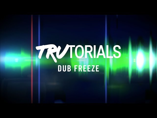TRAKTOR TruTorials: Dub Freeze | Native Instruments