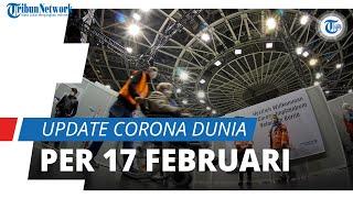 Update Corona Dunia per 17 Februari 2021: Total 110 Juta Terinfeksi, Indonesia Masih di Posisi 19