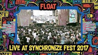 Float Live At SynchronizeFest   7 Oktober 2017