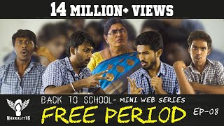FREE PERIOD - Back to School - Mini Web Series - Season 01 - EP 08 #Nakkalites
