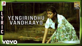 Kayal - Yengirindhu Vandhaayo Lyric