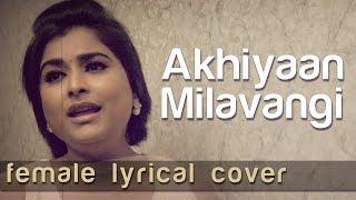 Akhiyaan Milavangi Female Lyrical Cover Mannan Shaah Arijit Singh Sruthy