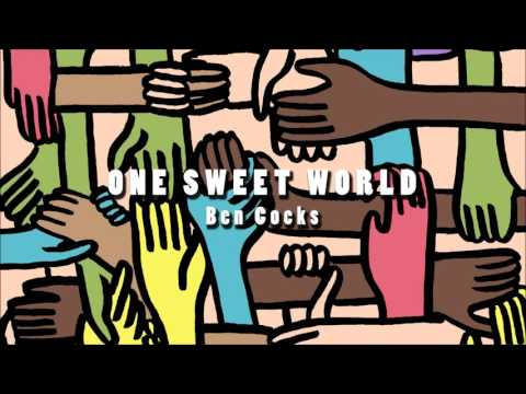 Ben Cocks - One Sweet World (Official Audio)