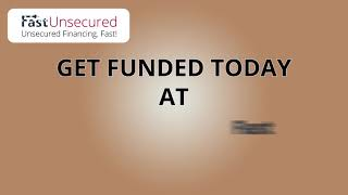 They all got FUNDED with FastUnsecured.com
