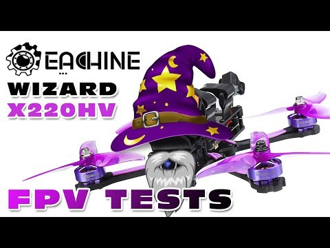 Reporting after 20 6S FPV flights with the Eachine Wizard X220HV