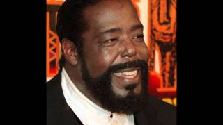 """Barry White  """"I'm Gonna Love You Just a Little More Baby"""""""