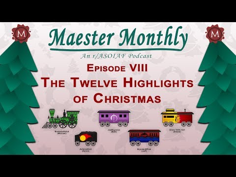 MM8 The 12 Highlights of Christmas – Maester Monthly