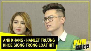 Anh Khang - Hamlet Trương khoe giọng trong loạt Hit   Fun N' Deep Show