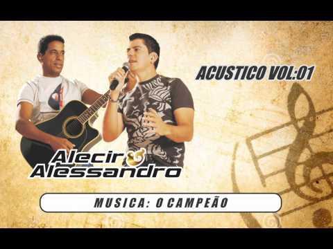O Campeão - Alecir e Alessandro