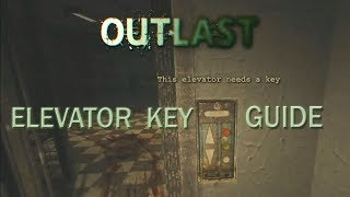 Outlast - Elevator Key Guide