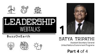 BuzzOnEarth Leadership WebTalks | Satya Tripathi (Part 4)