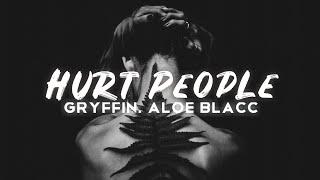 Gryffin   Hurt People (Lyrics) Ft. Aloe Blacc