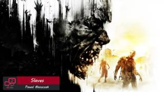 Dying Light Soundtrack OST Slaves (Extended)