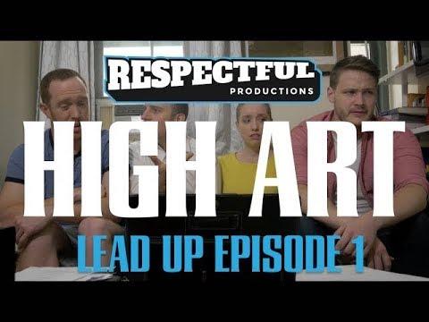 Respectful Launch Lead Up | Episode 1: High Art