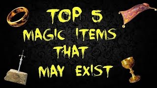 Top 5 Magic Items That May Exist