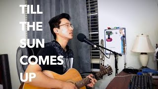 """Till the Sun Comes Up"" Gavin James cover"